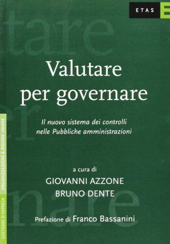 Giovanni Azzone Valutare per governare. Il