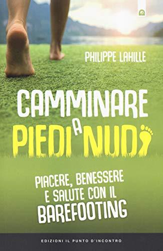 Philippe Lahille Camminare a piedi nudi.