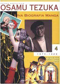 Osamu Tezuka Una biografia manga. Il sogno di
