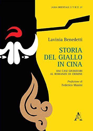 Lavinia Benedetti Storia del giallo in Cina.