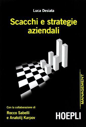 Luca Desiata Scacchi e strategie aziendali con