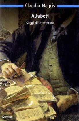 Claudio Magris Alfabeti. Saggi di letteratura