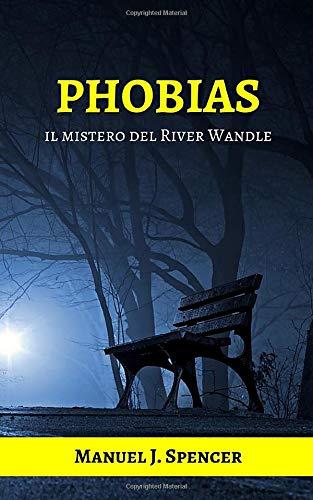 Manuel J. Spencer Phobias: Il mistero del