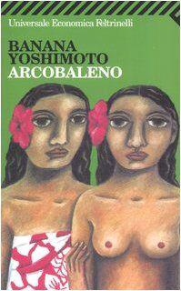 Banana Yoshimoto Arcobaleno ISBN:9788807818554