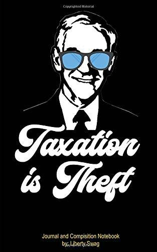Liberty Swag Taxation is Theft Journal and