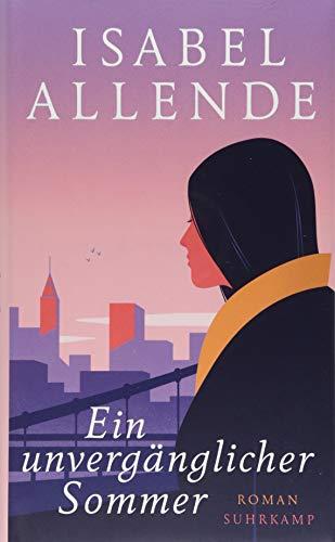 Isabel Allende Ein unvergänglicher Sommer