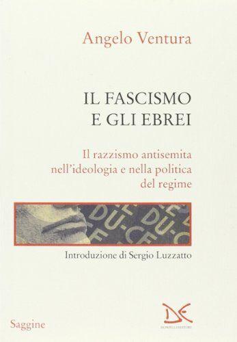 Angelo Ventura Il fascismo e gli ebrei. Il