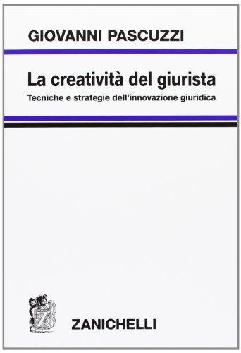Giovanni Pascuzzi La creatività del giurista.