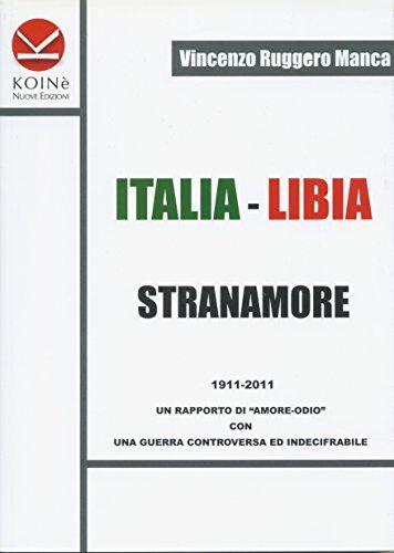 Vincenzo R. Manca Italia-Libia. Stranamore.