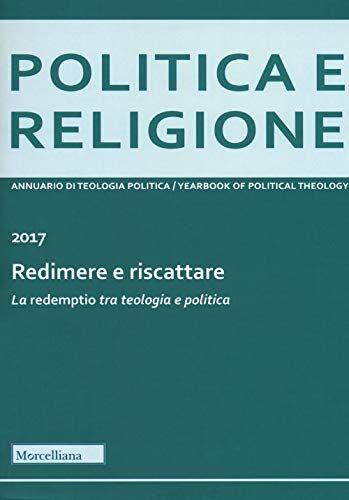Politica e religione 2017: Redimere e