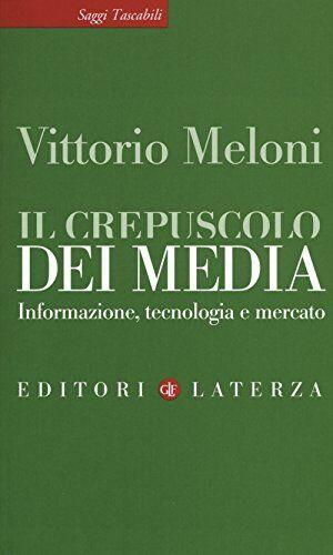 Vittorio Meloni Il crepuscolo dei media.