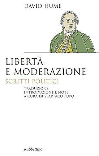 David Hume Libertà e moderazione. Scritti