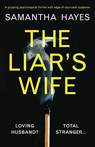 Samantha Hayes The Liar's Wife: A gripping