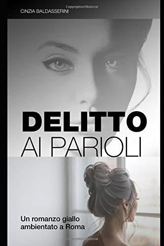 Cinzia Baldasserini Delitto ai Parioli: Un