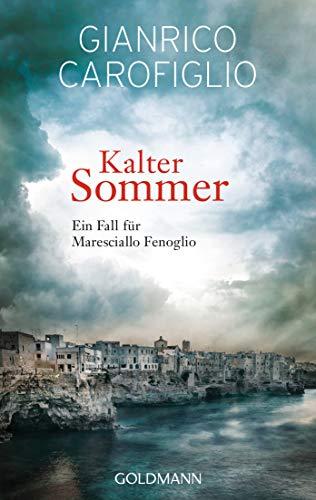 Gianrico Carofiglio Kalter Sommer: Ein Fall