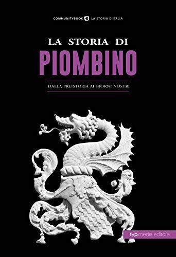 La storia di Piombino. Dalla preistoria ai