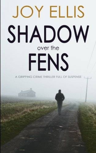 Joy Ellis SHADOW OVER THE FENS a gripping
