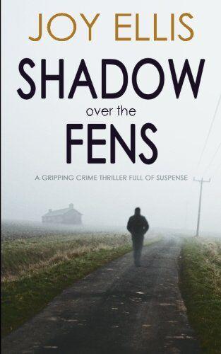 Joy Ellis SHADOW OVER THE FENS a gripping
