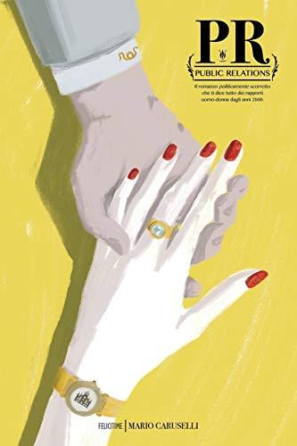Mario Caruselli PUBLIC RELATIONS: Il romanzo
