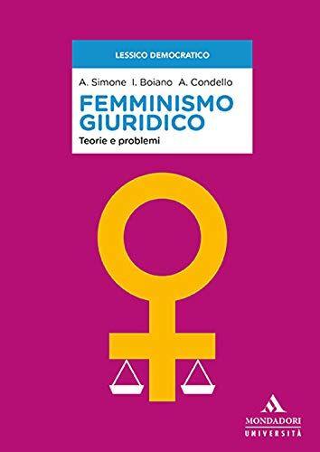 Anna Simone Femminismo giuridico. Teorie e