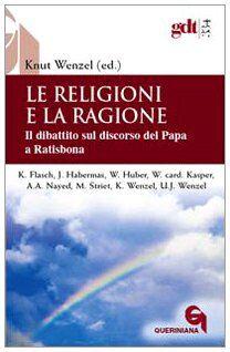Le religioni e la ragione. Il dibattito sul