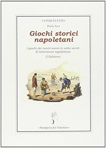 Paolo Izzo giochi storici napoletani. I giochi