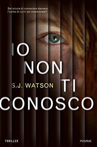 S. J. Watson Io non ti conosco ISBN:9788856617993