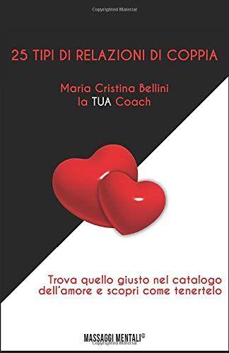 Maria Cristina Bellini 25 tipi di relazioni di