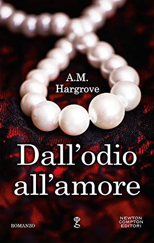 A.M. Hargrove Dall'odio all'amore