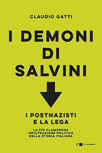 Claudio Gatti I demoni di Salvini. I
