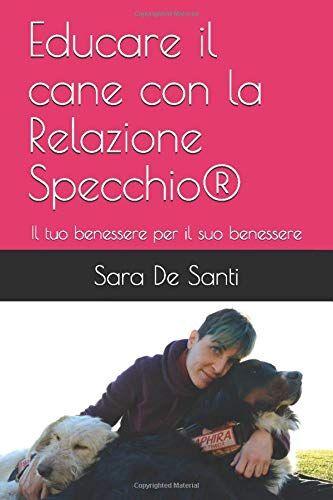 Sara De Santi Educare il cane con la Relazione