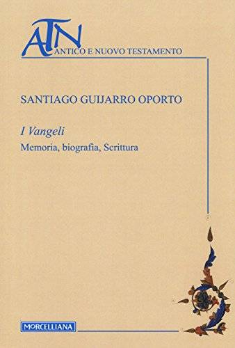 Santiago Guijarro Oporto I Vangeli. Memoria,