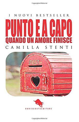 Camilla Stenti PUNTO E A CAPO, Quando un Amore