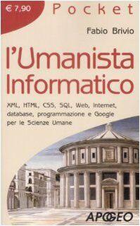 Fabio Brivio L'umanista informatico. XML,