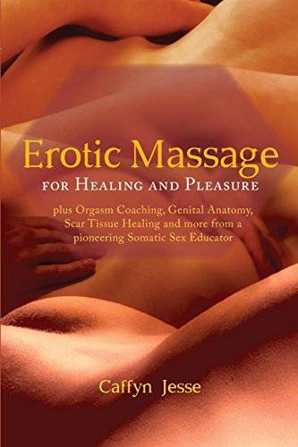Caffyn Jesse Erotic Massage for Healing and