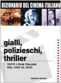 Dizionario del cinema italiano. Gialli,