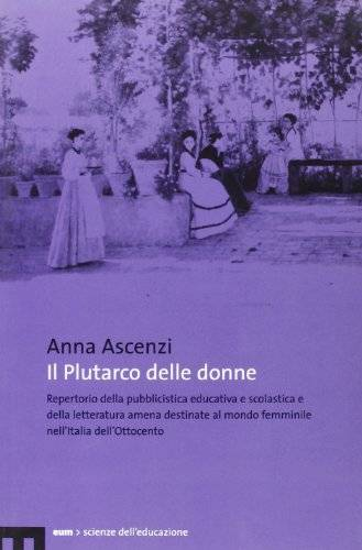 Anna Ascenzi Il Plutarco delle donne.