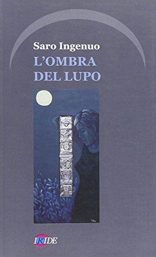 Saro Ingenuo L'ombra del lupo ISBN:9788888947297