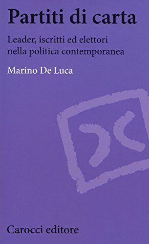 Marino De Luca Partiti di carta. Leader,