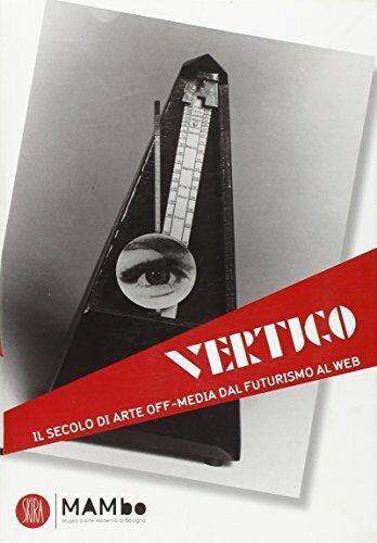 ART Vertigo Art & Media. Il secolo di arte off