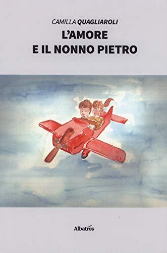 Camilla Quagliaroli L'amore e il nonno Pietro