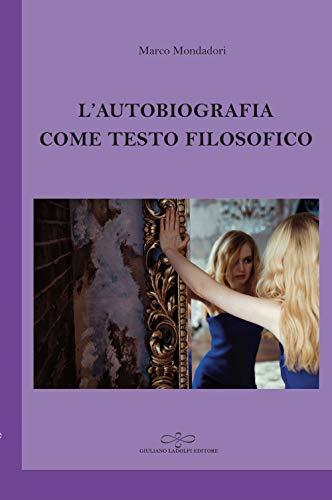 Marco Mondadori L'autobiografia come testo