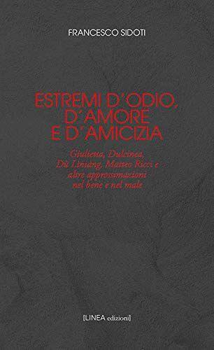 Francesco Sidoti Estremi d'odio, d'amore e