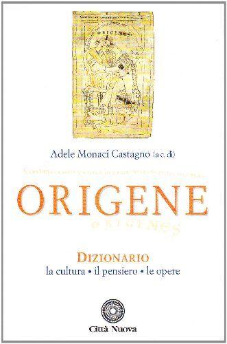 Origene. Dizionario, la cultura, il pensiero,