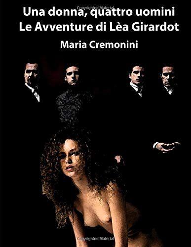 Maria Cremonini Una donna, quattro uomini: Le