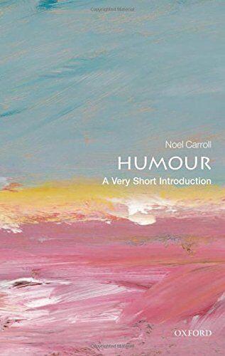 Noël Carroll Humour: A Very Short