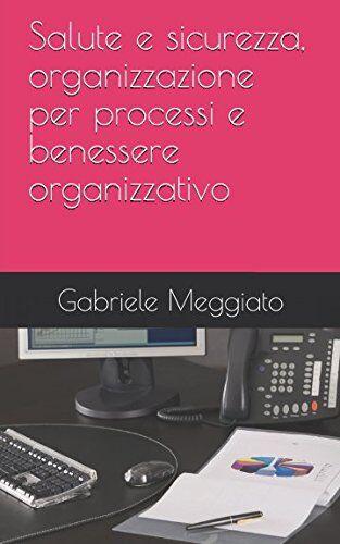 Dr. Gabriele Meggiato Salute e sicurezza,