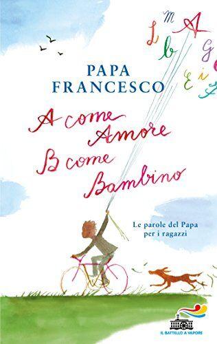 Francesco (Jorge Mario Bergoglio) A come