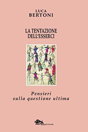Luca Bertoni La tentazione dell'esserci.