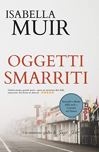 Isabella Muir Oggetti Smarriti: Un romanzo